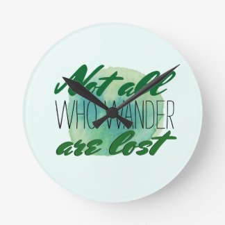 Travel Quote | Not All Who Wander Are Lost Round Clock