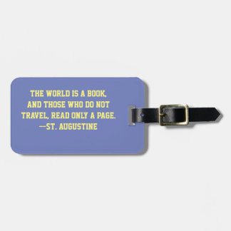 "TRAVEL QUOTE. ""THE WORLD IS A BOOK. . . "" CUSTOMIZ BAG TAG"