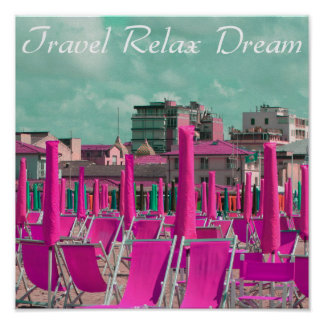 Travel Relax Dream Beach Chairs Poster