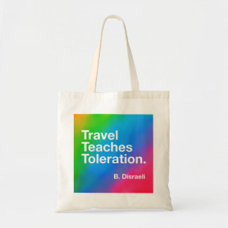 Travel Teaches Toleration Tote