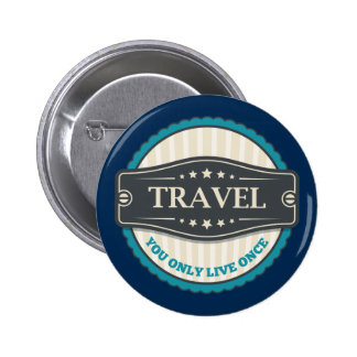 Travel: You Only Live Once Pinback Button