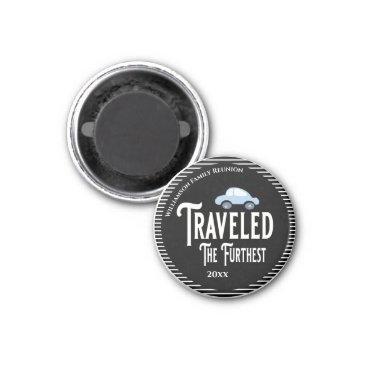 Traveled The Furthest Car Reunion Award Magnet