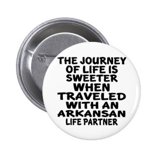 Traveled With A Arkansan Life Partner Pinback Button