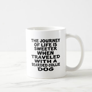 Traveled With A Bearded Collie Life Partner Coffee Mug