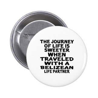 Traveled With A Belizean Life Partner Pinback Button