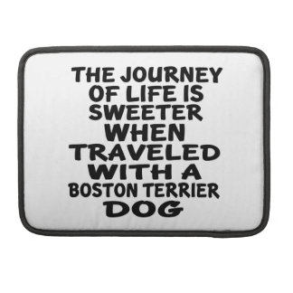 Traveled With A Boston Terrier Life Partner MacBook Pro Sleeve