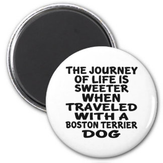 Traveled With A Boston Terrier Life Partner Magnet