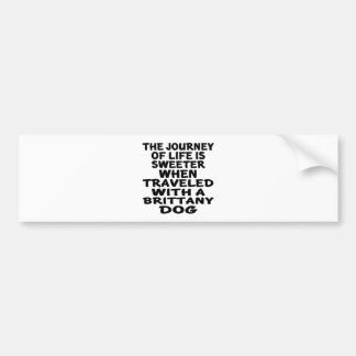 Traveled With A Brittany Life Partner Bumper Sticker