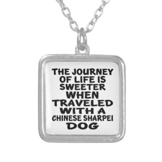 Traveled With A Chinese Sharpei Life Partner Silver Plated Necklace