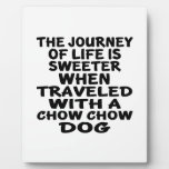 Traveled With A Chow Chow Life Partner Plaque