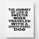 Traveled With A Cocker Spaniel Life Partner Plaque