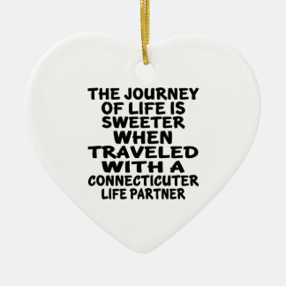 Traveled With A Connecticuter Life Partner Ceramic Ornament