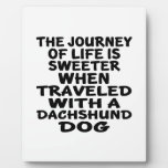 Traveled With A Dachshund Life Partner Plaque