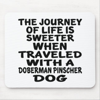 Traveled With A Doberman Pinscher Life Partner Mouse Pad