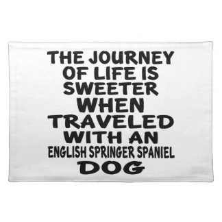 Traveled With A English Springer Spaniel Life Part Placemat
