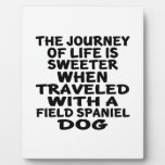 Traveled With A Field Spaniel Life Partner Plaque