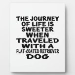 Traveled With A Flat-Coated Retriever Life Partner Plaque