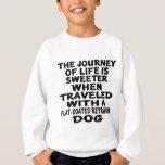 Traveled With A Flat-Coated Retriever Life Partner Sweatshirt