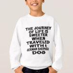 Traveled With A German Shepherd Life Partner Sweatshirt