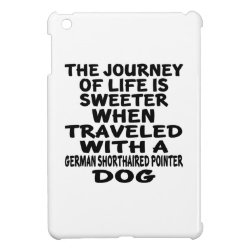 Traveled With A German Shorthaired Pointer Life Pa Cover For The iPad Mini