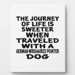 Traveled With A German Wirehaired Pointer Life Par Plaque