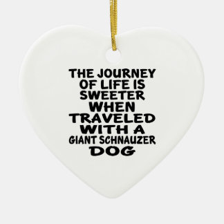 Traveled With A Giant Schnauzer Life Partner Ceramic Ornament