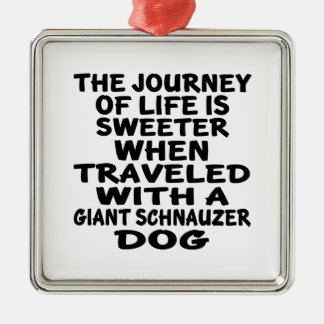 Traveled With A Giant Schnauzer Life Partner Metal Ornament
