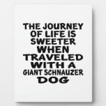 Traveled With A Giant Schnauzer Life Partner Plaque