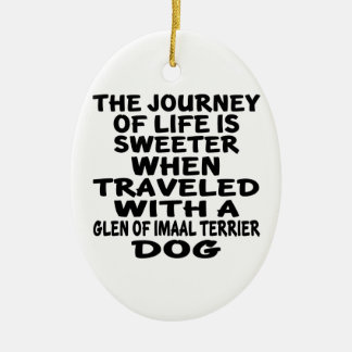 Traveled With A Glen of Imaal Terrier Life Partner Ceramic Ornament