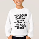 Traveled With A Great Pyrenees Life Partner Sweatshirt