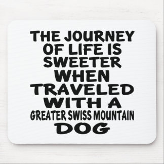 Traveled With A Greater Swiss Mountain Dog Life Pa Mouse Pad
