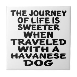 Traveled With A Havanese  Life Partner Tile