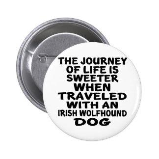 Traveled With A Irish Wolfhound Life Partner Pinback Button