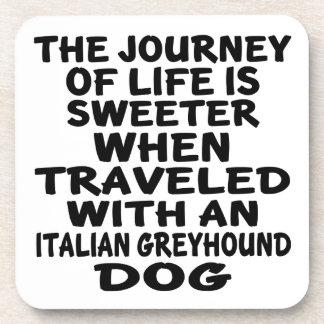 Traveled With A Italian Greyhound Life Partner Coaster