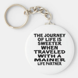 Traveled With A Mainer Life Partner Keychain