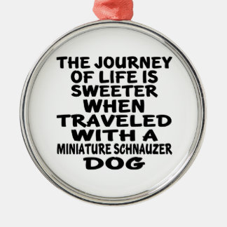 Traveled With A Miniature Schnauzer Life Partner Metal Ornament