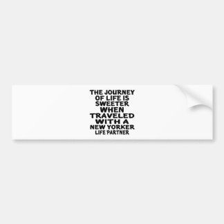 Traveled With A New Yorker Life Partner Bumper Sticker