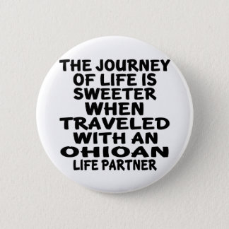 Traveled With A Ohioan Life Partner Pinback Button