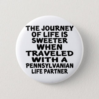 Traveled With A Pennsylvanian Life Partner Pinback Button