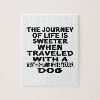 Traveled With A West Highland White Terrier Life P Jigsaw Puzzle