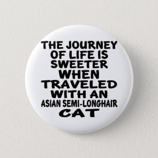 Traveled With Asian Semi-longhair Cat Button
