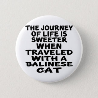 Traveled With Balinese Cat Button