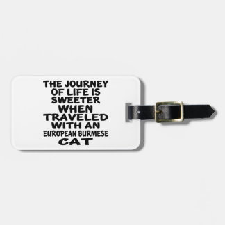 Traveled With European Burmese Cat Bag Tag