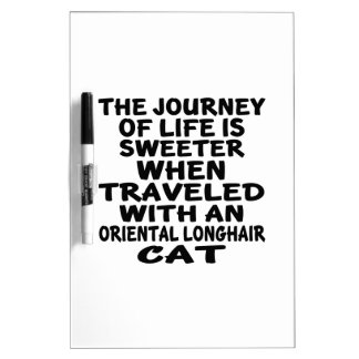 Traveled With Oriental Longhair Cat Dry Erase Board
