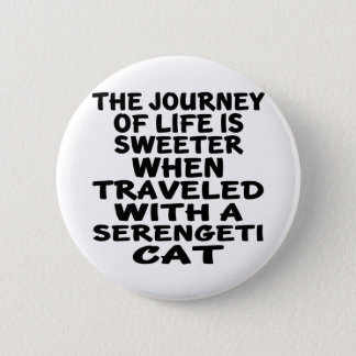 Traveled With Serengeti Cat Button