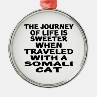 Traveled With Somali Cat Metal Ornament