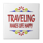 Traveling Makes Life Happy Tiles