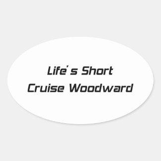 Travesía corta Woodward de Lifes Pegatina Ovalada