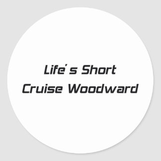Travesía corta Woodward de Lifes Pegatina Redonda