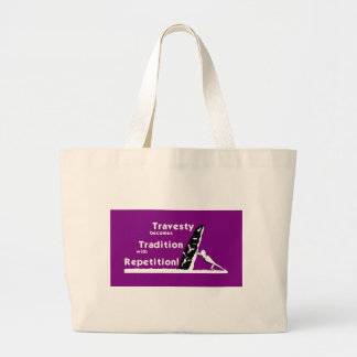 Travesty Becomes Tradition Tote Bag